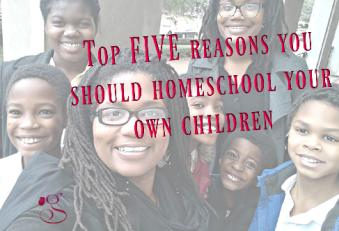 Top 5 reasons you should homeschool your children